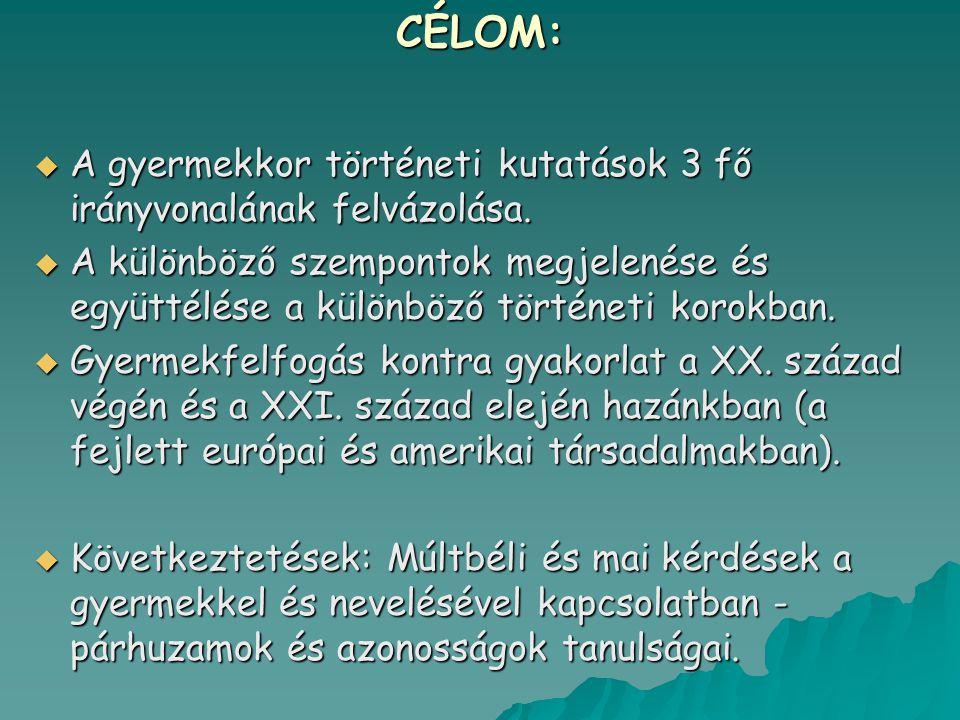 GYERMEKFELFOGÁS NEGATÍV ÉS HUMANISZTUS ELEMEI A KÜLÖNBÖZŐ TÖRTÉNETI KOROKBAN III.
