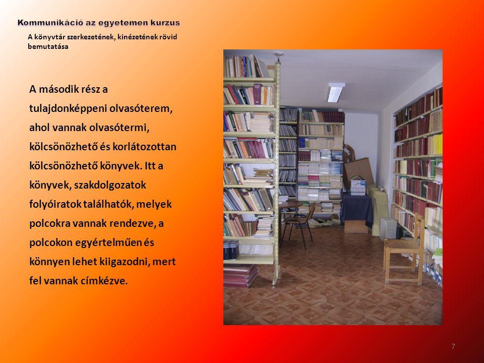 A könyvtár szerkezetének, kinézetének rövid bemutatása A második rész a tulajdonképpeni olvasóterem, ahol vannak olvasótermi, kölcsönözhető és korláto