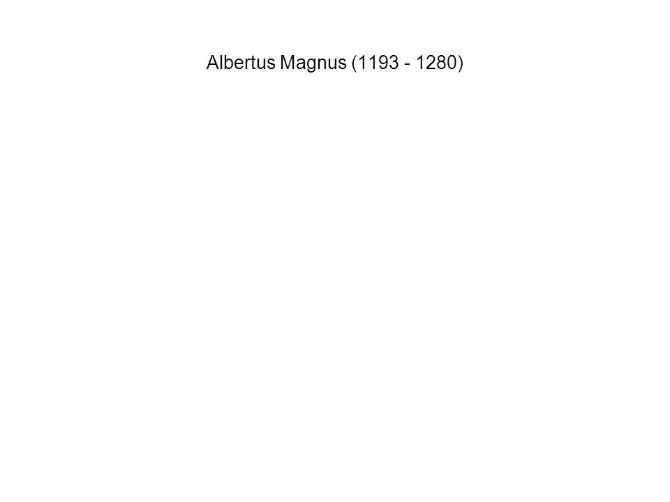 Albertus Magnus (1193 - 1280)