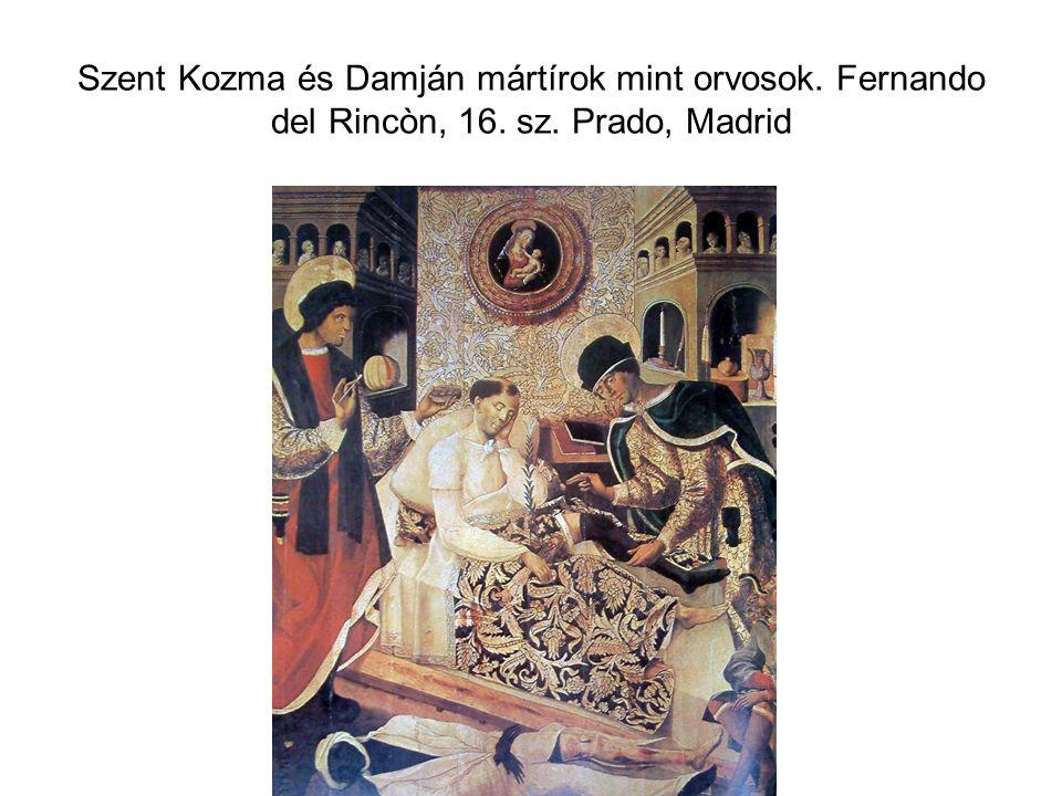 Szent Kozma és Damján mártírok mint orvosok. Fernando del Rincòn, 16. sz. Prado, Madrid