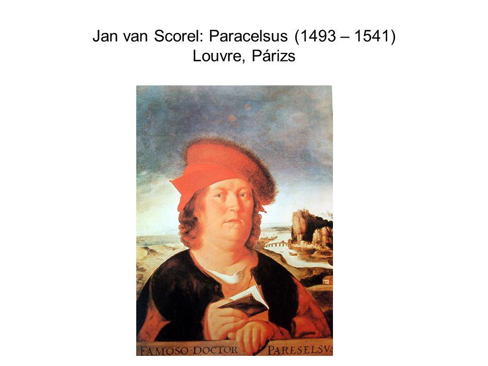 Jan van Scorel: Paracelsus (1493 – 1541) Louvre, Párizs