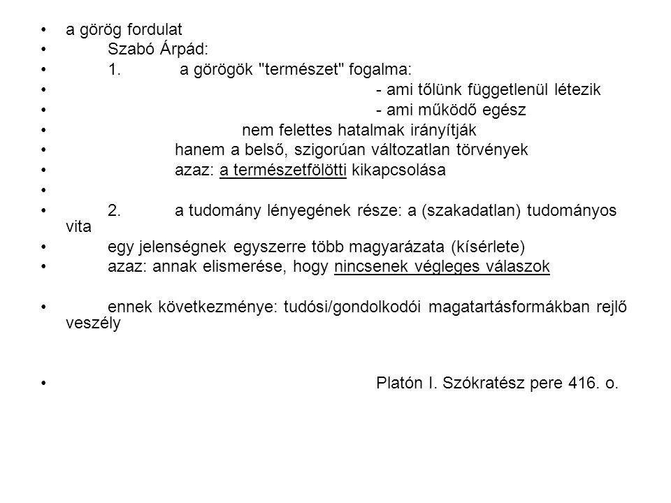 a görög fordulat Szabó Árpád: 1. a görögök
