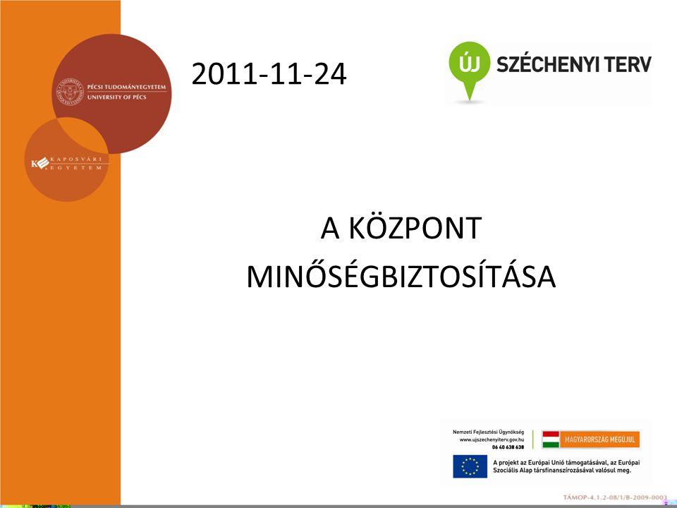 2011-11-24 A KÖZPONT MINŐSÉGBIZTOSÍTÁSA