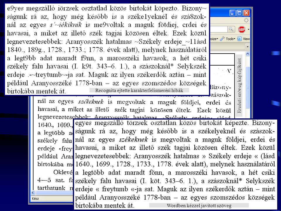 Recognita ejtette karakterfelismerési hibák Wordben kézzel javított szöveg Eredeti szöveg képfájlként