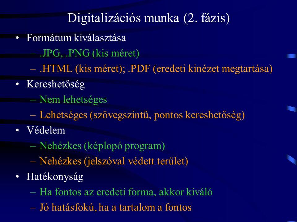 Formátum kiválasztása –.JPG,.PNG (kis méret) –.HTML (kis méret);.PDF (eredeti kinézet megtartása) Kereshetőség –Nem lehetséges –Lehetséges (szövegszin