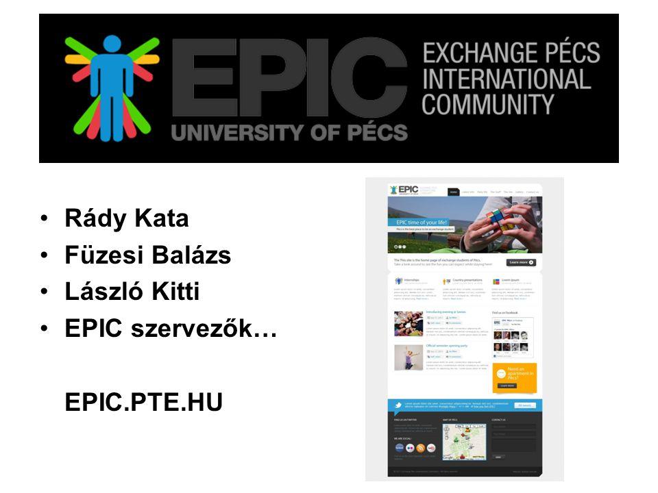 EPIC Exchange Pécs International Community Rády Kata Füzesi Balázs László Kitti EPIC szervezők… EPIC.PTE.HU
