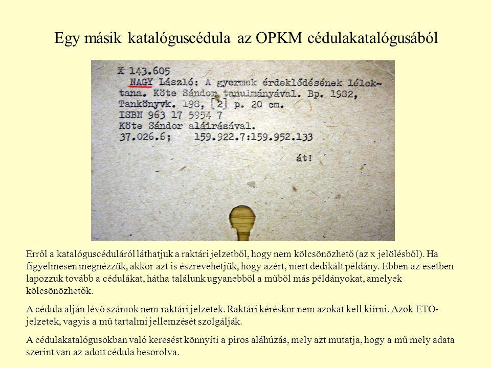 Egy másik katalóguscédula az OPKM cédulakatalógusából Erről a katalóguscéduláról láthatjuk a raktári jelzetből, hogy nem kölcsönözhető (az x jelölésből).