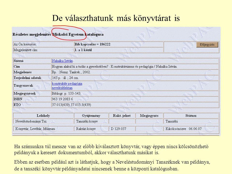 Országos Dokumentum-ellátási Rendszer (ODR) http://odr.lib.klte.hu/ Ezt a művet az ODR közös katalógusa két könyvtárban találta meg.