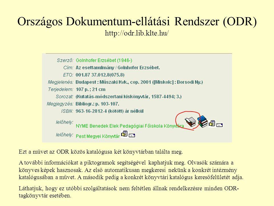 Közös Elektronikus Katalógus (Közelkat) http://www.eduport.hu/kozelkat/ A Közelkatban lehetőség van a keresés előtt kiválasztani azokat a könyvtárakat, amelyekben keresni szeretnék.