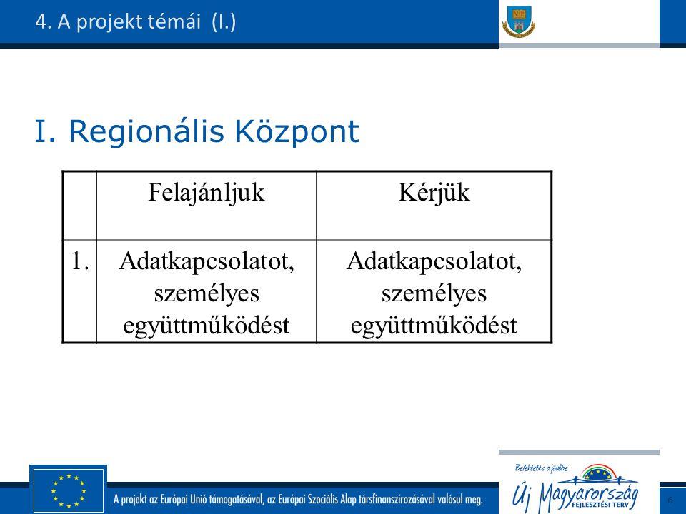 I. Regionális Központ 4.