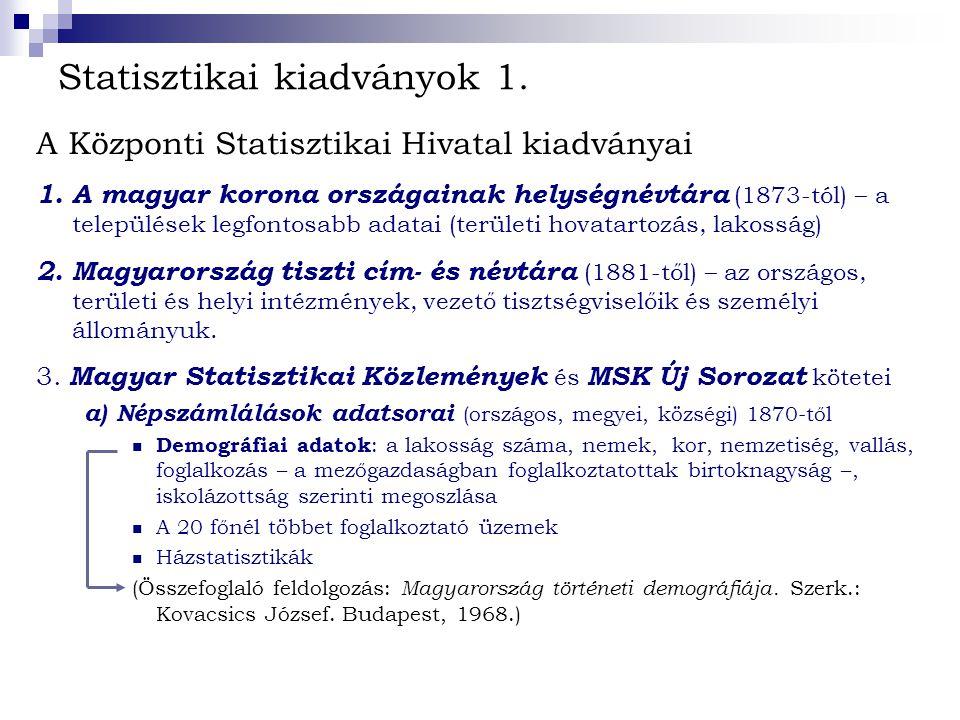 Statisztikai kiadványok 1.A Központi Statisztikai Hivatal kiadványai 1.