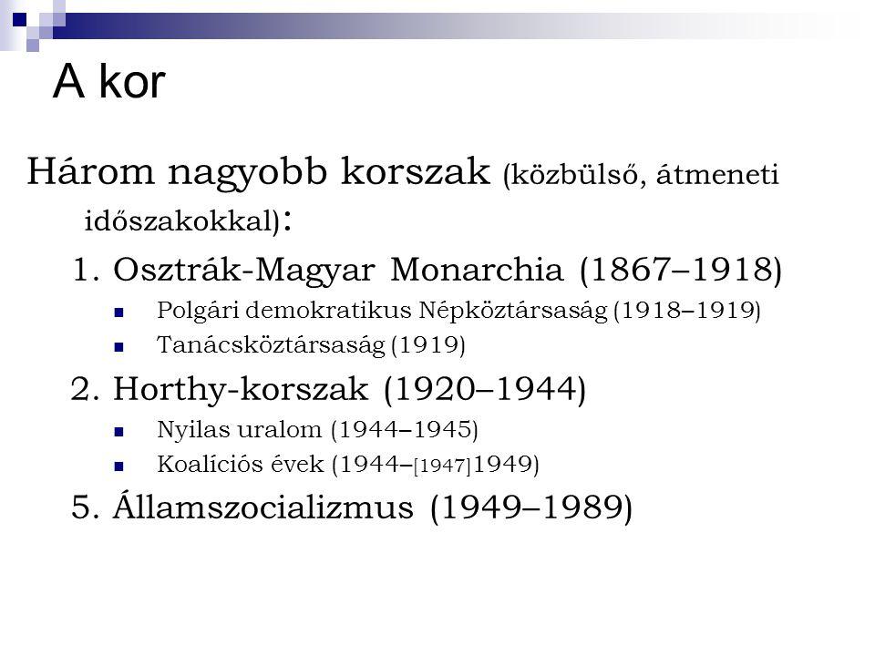 A kor Három nagyobb korszak (közbülső, átmeneti időszakokkal) : 1.