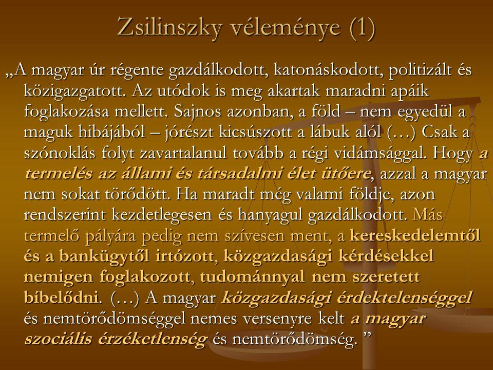 """Zsilinszky véleménye (1) """"A magyar úr régente gazdálkodott, katonáskodott, politizált és közigazgatott."""