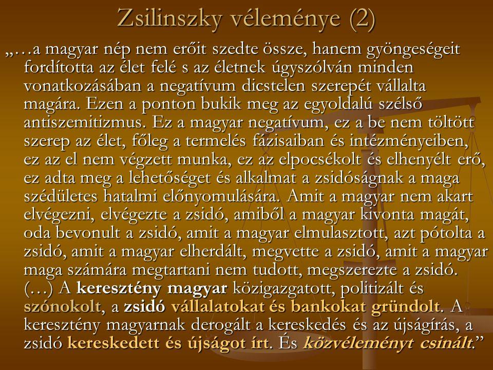 """Zsilinszky véleménye (2) """"…a magyar nép nem erőit szedte össze, hanem gyöngeségeit fordította az élet felé s az életnek úgyszólván minden vonatkozásában a negatívum dicstelen szerepét vállalta magára."""