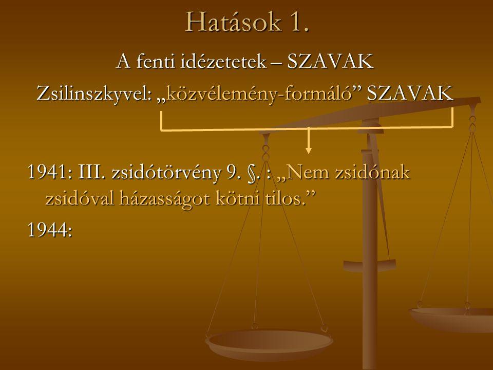 """Hatások 1. A fenti idézetetek – SZAVAK Zsilinszkyvel: """"közvélemény-formáló SZAVAK 1941: III."""
