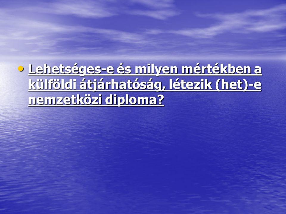 Lehetséges-e és milyen mértékben a külföldi átjárhatóság, létezik (het)-e nemzetközi diploma? Lehetséges-e és milyen mértékben a külföldi átjárhatóság