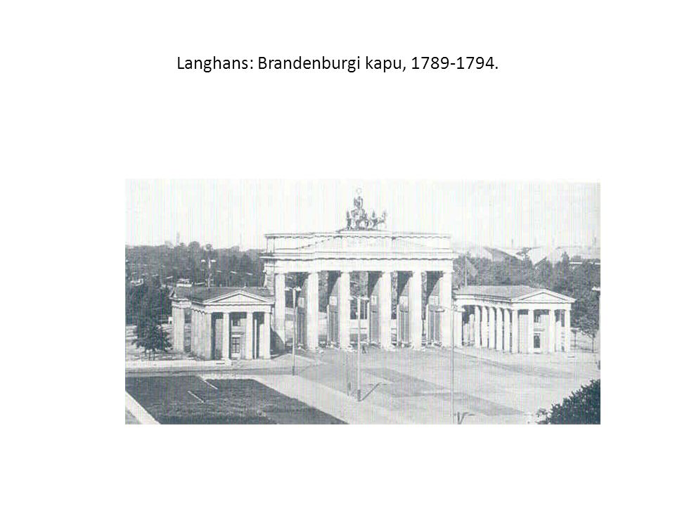Langhans: Brandenburgi kapu, 1789-1794.