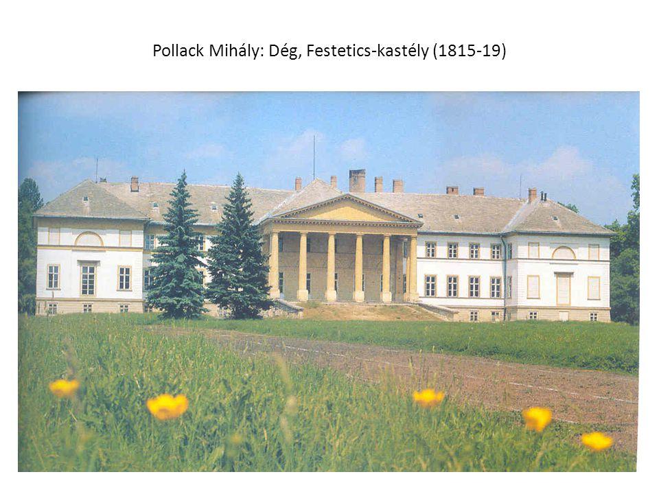 Pollack Mihály: Dég, Festetics-kastély (1815-19)