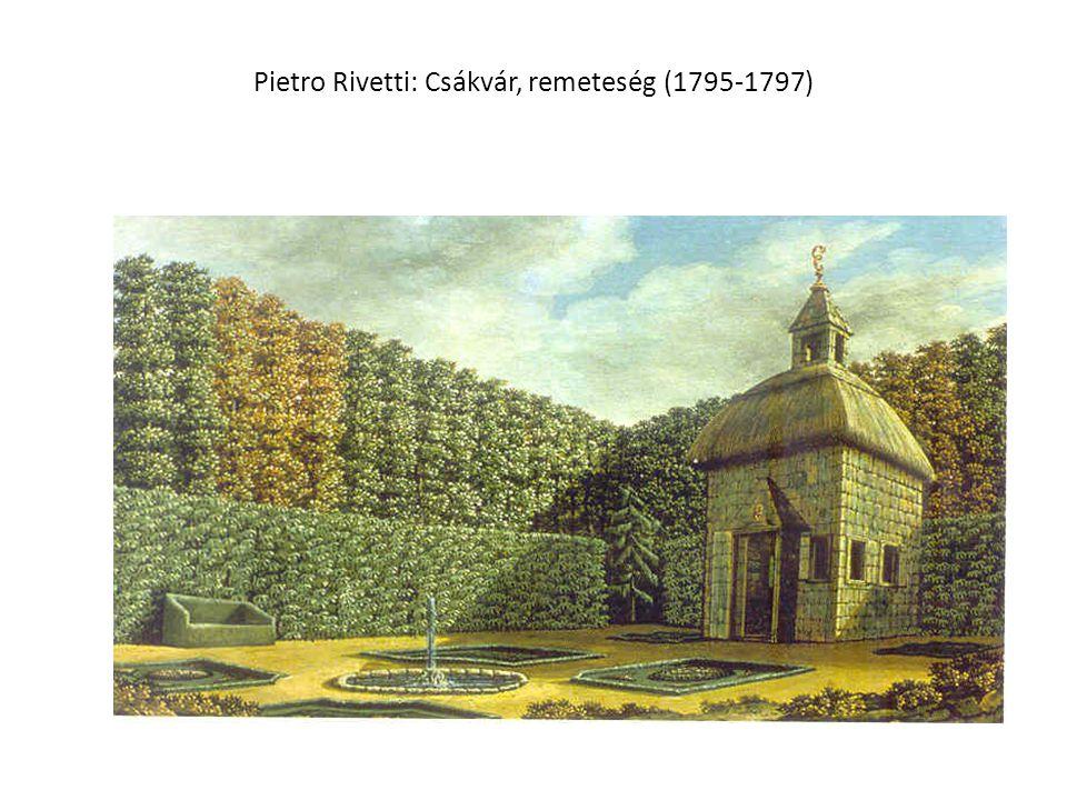 Pietro Rivetti: Csákvár, remeteség (1795-1797)