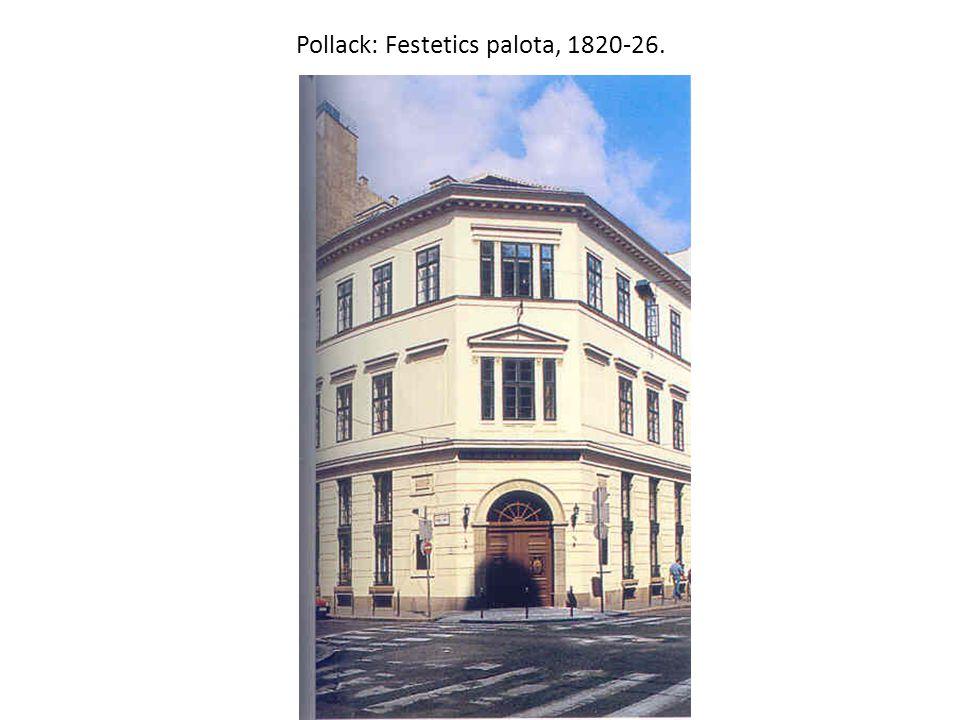 Pollack: Festetics palota, 1820-26.