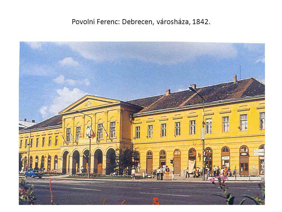 Povolni Ferenc: Debrecen, városháza, 1842.