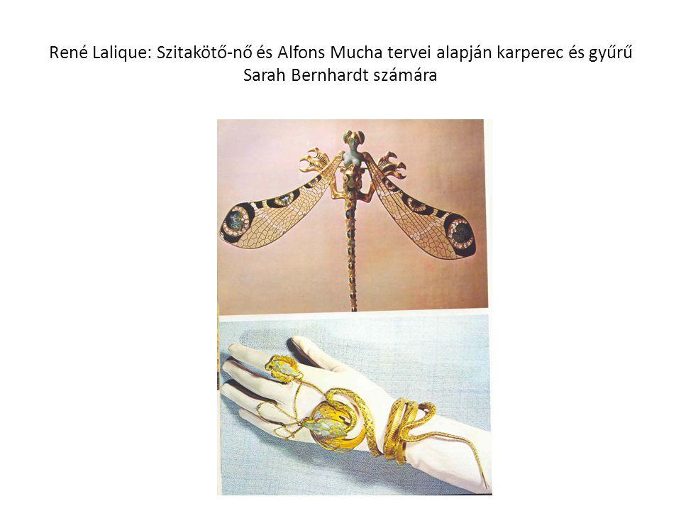 René Lalique: Szitakötő-nő és Alfons Mucha tervei alapján karperec és gyűrű Sarah Bernhardt számára