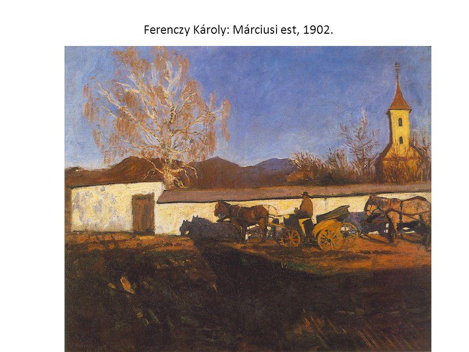 Ferenczy Károly: Márciusi est, 1902.