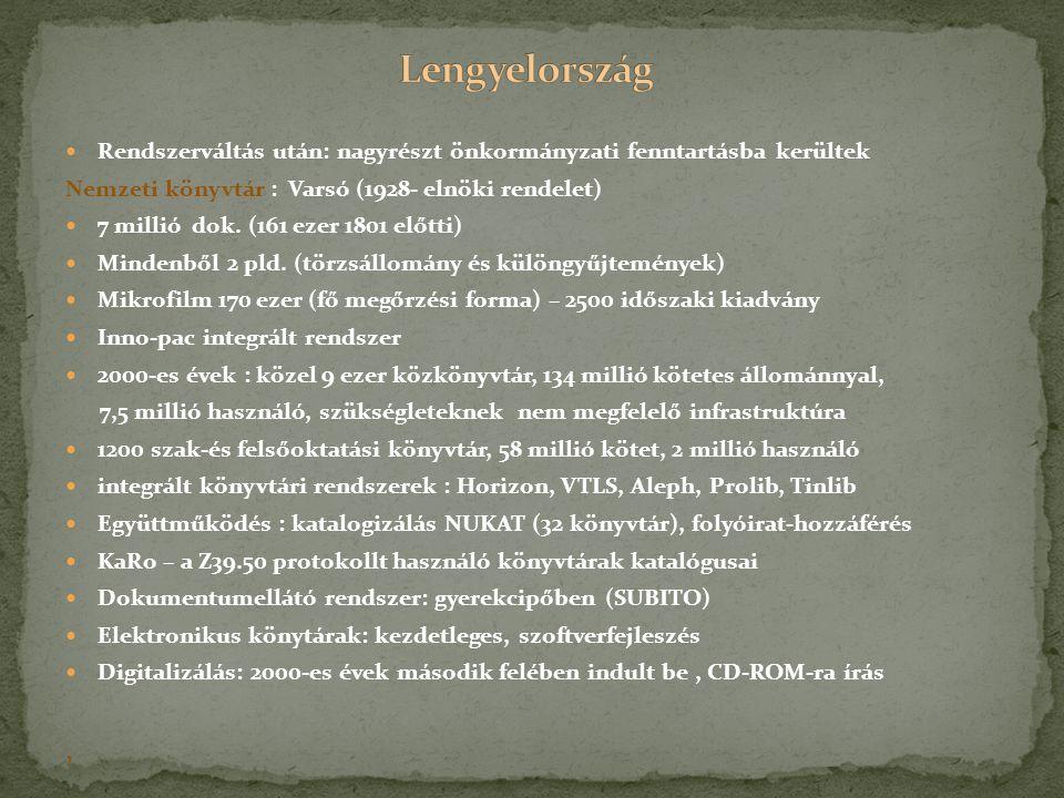 Rendszerváltás után: nagyrészt önkormányzati fenntartásba kerültek Nemzeti könyvtár : Varsó (1928- elnöki rendelet) 7 millió dok. (161 ezer 1801 előtt