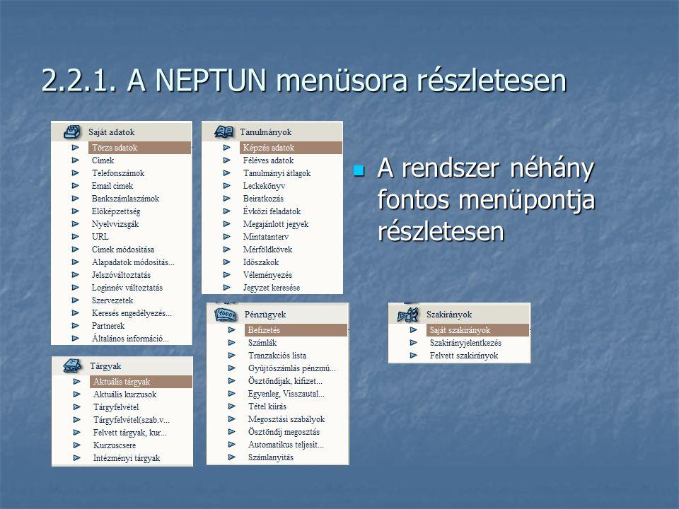 2.2.1. A NEPTUN menüsora részletesen