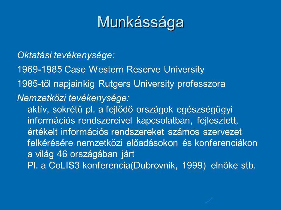 Munkássága Oktatási tevékenysége: 1969-1985 Case Western Reserve University 1985-től napjainkig Rutgers University professzora Nemzetközi tevékenysége: aktív, sokrétű pl.