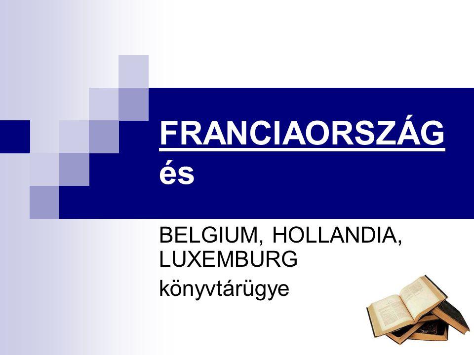 FRANCIAORSZÁG és BELGIUM, HOLLANDIA, LUXEMBURG könyvtárügye