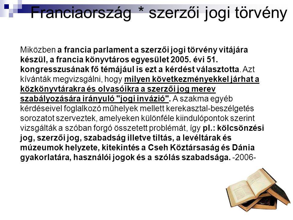Franciaország * szerzői jogi törvény Miközben a francia parlament a szerzői jogi törvény vitájára készül, a francia könyvtáros egyesület 2005.