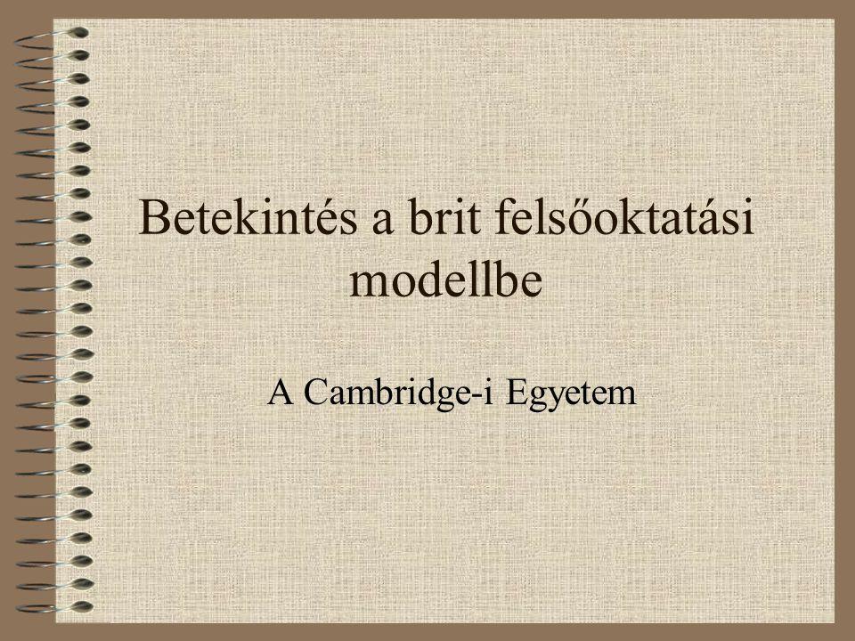 Betekintés a brit felsőoktatási modellbe A Cambridge-i Egyetem