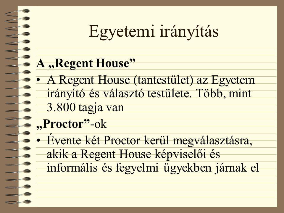 """Egyetemi irányítás A """"Regent House A Regent House (tantestület) az Egyetem irányító és választó testülete."""