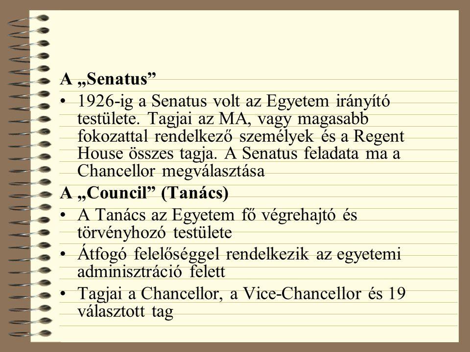 """A """"Senatus 1926-ig a Senatus volt az Egyetem irányító testülete."""