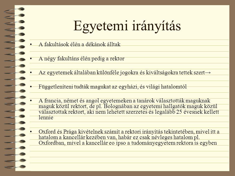 A középkori egyetemek típusai Északi típus Déli típus Közép-európai típus Protestáns egyetemek