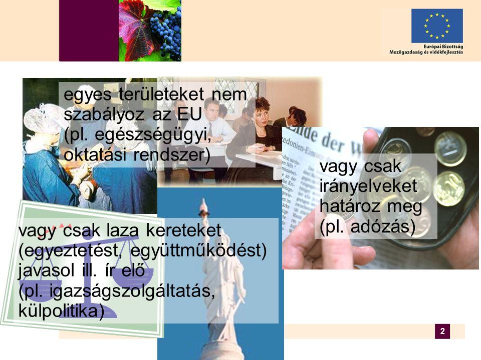 33 9 végrehajtási rendelet  termelési potenciál (1227/2000)  piaci mechanizmusok (1623/2000)  borászati eljárások (1622/2000)  címkézés (753/2002)  minőségi borok (1607/2000)  külkereskedelem (883/2001)  kísérő okmány, pincekönyv (884/2001)  ellenőrzés (2729/2000)  jelentések (1282/2001)