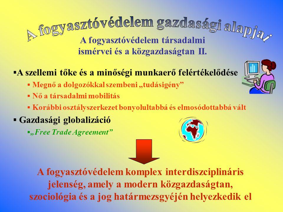 A fogyasztóvédelmi szabályozás rendszere Fogyasztóvédelmi törvény (1997.