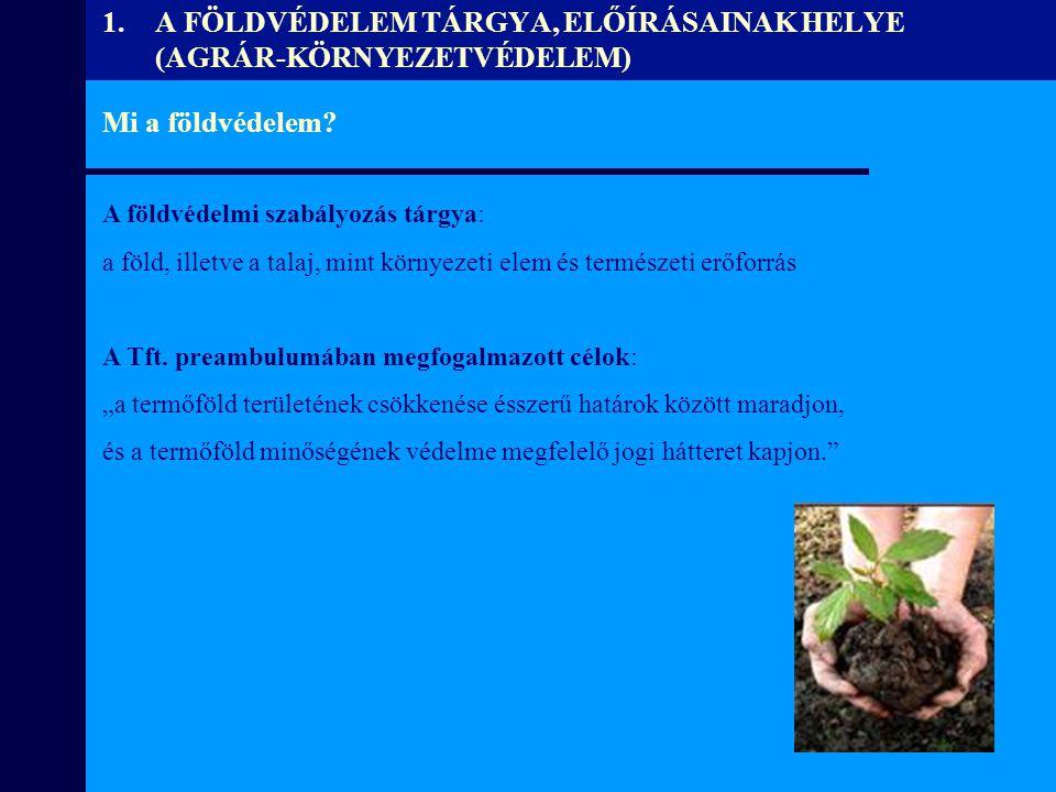 A termőföldvédelem két, egymásba kapcsolódó oldala Mennyiségi oldalMinőségi oldal Elnevezése (Tft.)földvédelemtalajvédelem Céljaa földrészletek mezőgazdasági hasznosítás alatt tartása a talaj termékenységének megóvása A szabályozott tevékenységek köre (hétköznapi példák) zöldmezős beruházások (a föld kivonása, pl.
