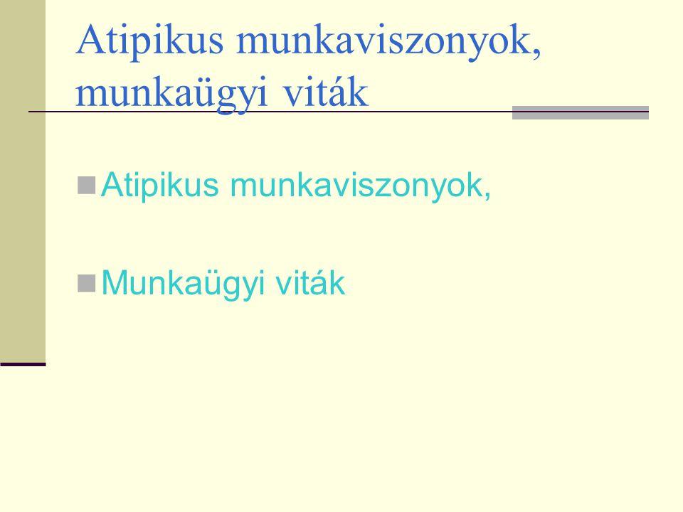 Atipikus munkaviszonyok, munkaügyi viták Atipikus munkaviszonyok, Munkaügyi viták