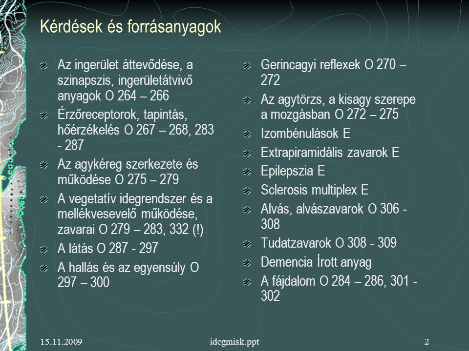 15.11.2009idegmisk.ppt23 Parkinson szindróma és betegség 2.