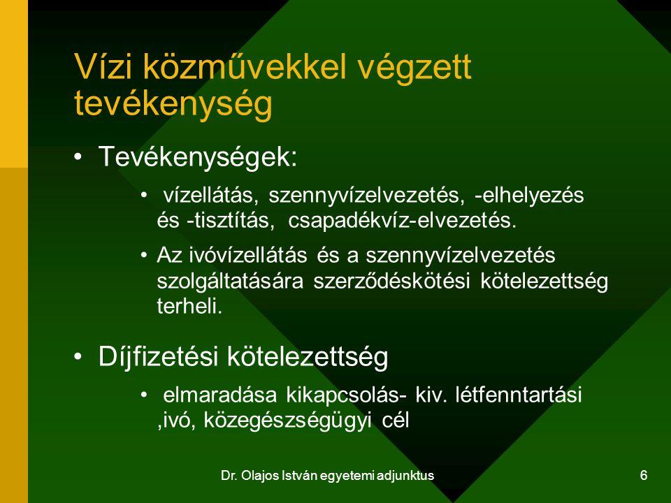 Dr. Olajos István egyetemi adjunktus 6 Vízi közművekkel végzett tevékenység Tevékenységek: vízellátás, szennyvízelvezetés, -elhelyezés és -tisztítás,