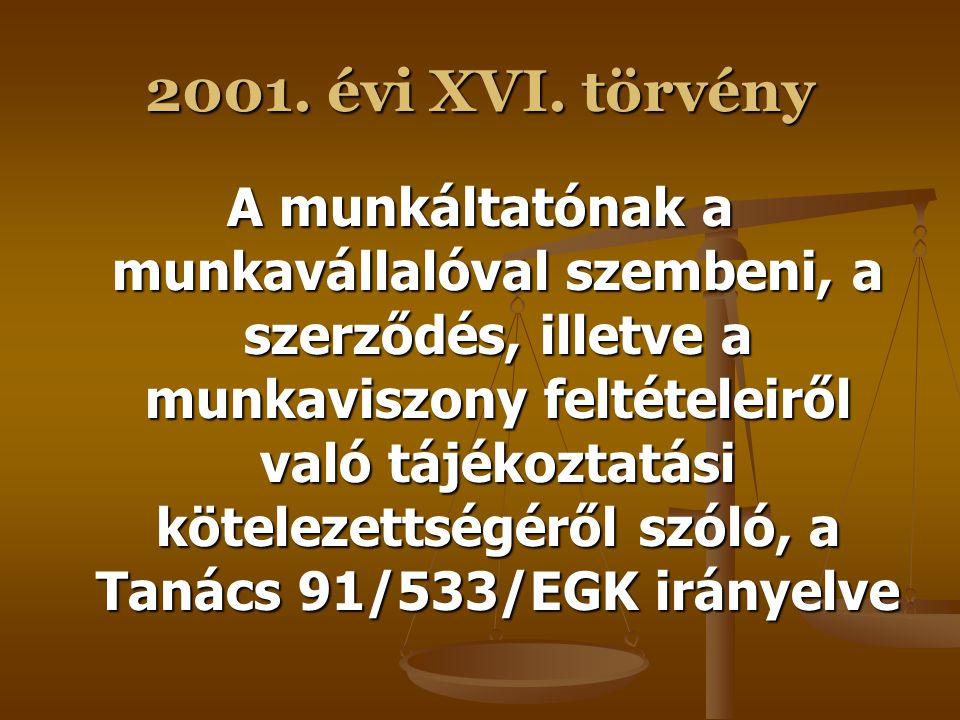 2001. évi XVI. törvény A férfiak és nők azonos bérezése elvének alkalmazására kibocsátott jogi előírások összehangolásáról szóló, a Tanács 75/117/EGK