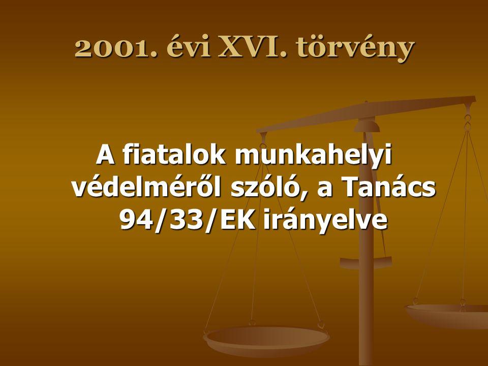 2001. évi XVI. törvény A tagállamok csoportos létszámcsökkentésekre vonatkozó jogszabályainak közelítéséről szóló, a Tanács 98/59/EK irányelve