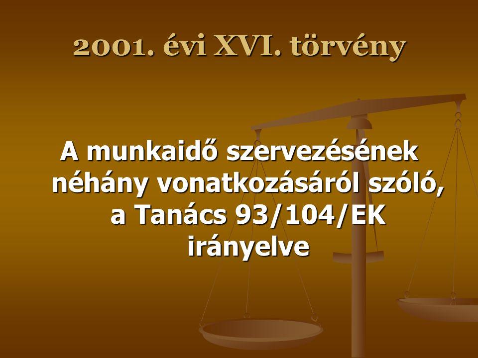 2001. évi XVI. törvény A munkavállalók szolgáltatások nyújtása esetén történő kiküldetéséről szóló, az Európai Parlament és a Tanács 96/71/EK irányelv