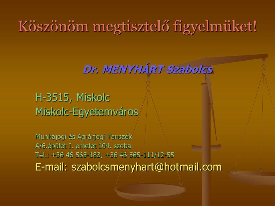 Összegzés A magyar jog gyakorlatilag harmonizált az EU jogával A magyar jog gyakorlatilag harmonizált az EU jogával Fontos megismerni a hatályos jogot