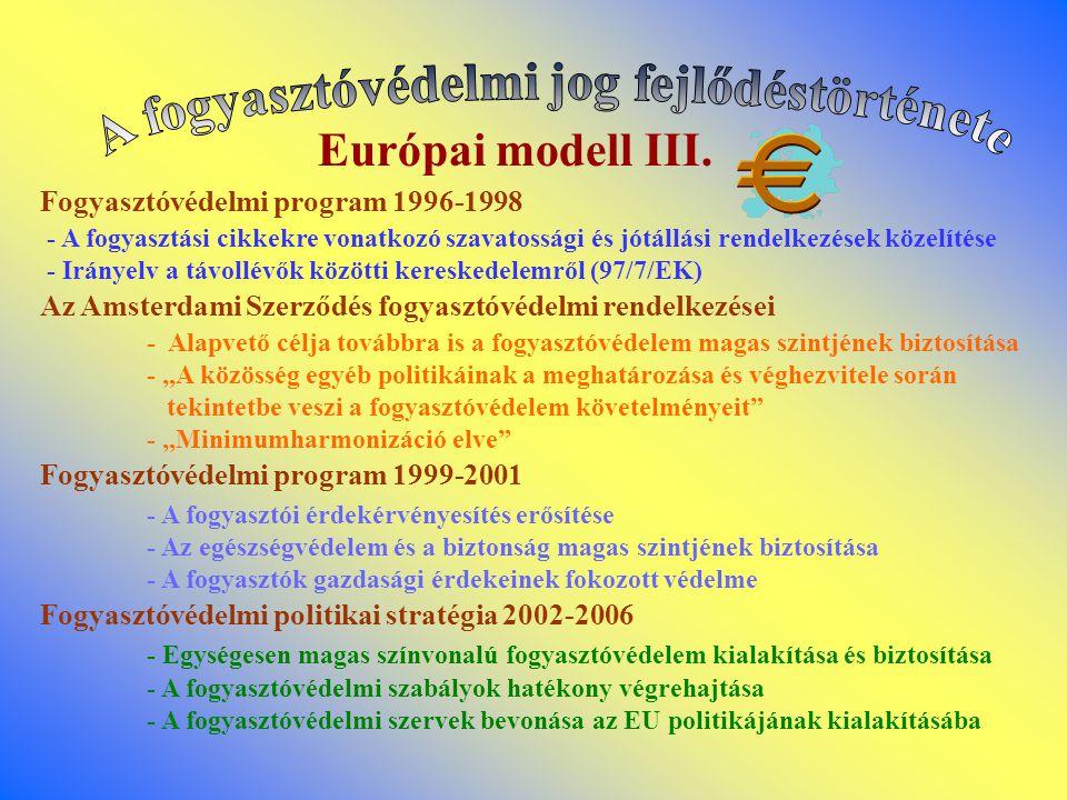 Európai modell III. Fogyasztóvédelmi program 1996-1998 - A fogyasztási cikkekre vonatkozó szavatossági és jótállási rendelkezések közelítése - Irányel