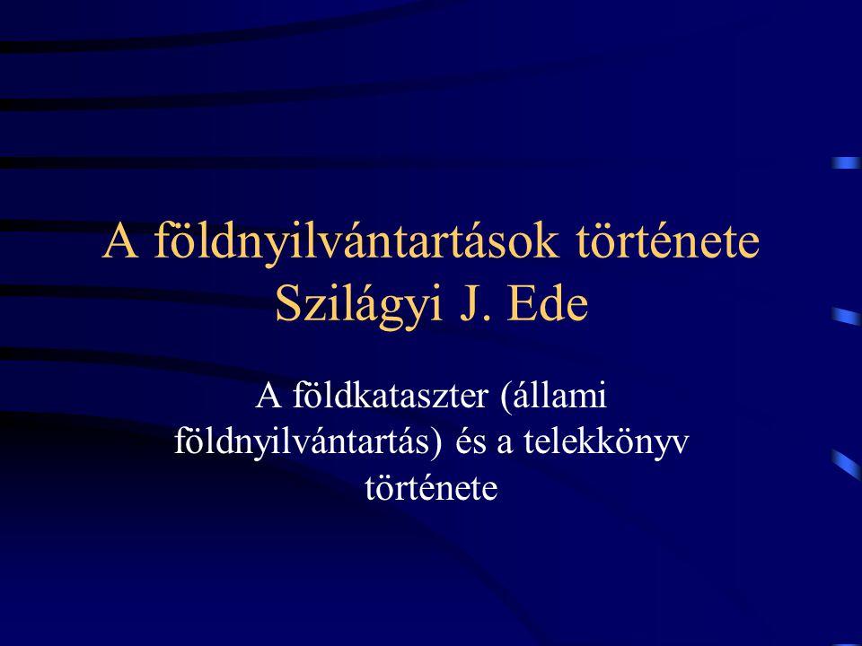 Középkor - magyar 1439: Pozsony városában az ingatlanok átruházását már nyilvántartásban vezették: (1) felismerhetőek benne a közhitelesség és a nyilvánosság elvei (2) nem érvényesült a teljesség elve.