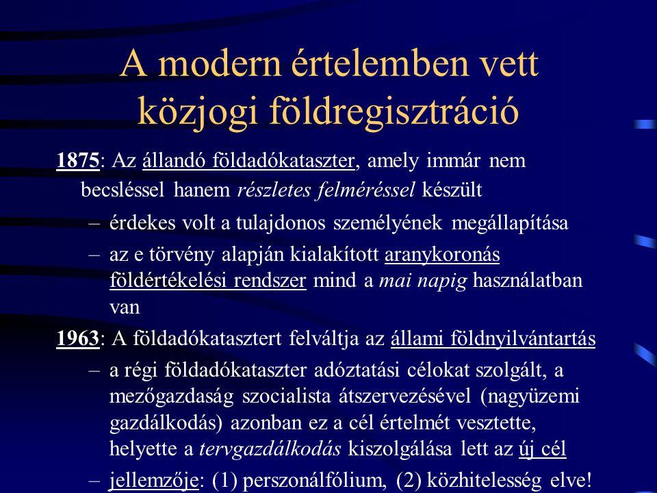 A magánjogi földnyilvántartás célja: a forgalom biztonsága korszakok: –ókori Róma –középkor: (1) egyetemes (2) magyar –a magyar telekkönyv