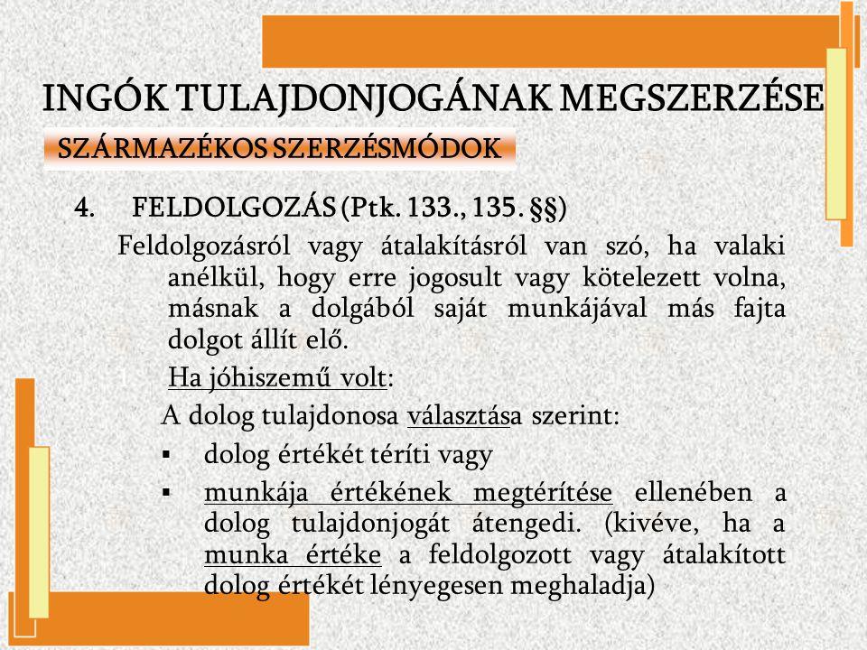 4.FELDOLGOZÁS (Ptk. 133., 135. §§) Feldolgozásról vagy átalakításról van szó, ha valaki anélkül, hogy erre jogosult vagy kötelezett volna, másnak a do